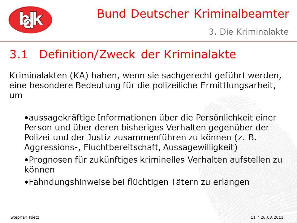 Bund Deutscher Kriminalbeamter 3.1Definition/Zweck der Kriminalakte Stephan Nietz Kriminalakten (KA) haben, wenn sie sachgerecht geführt werden, eine