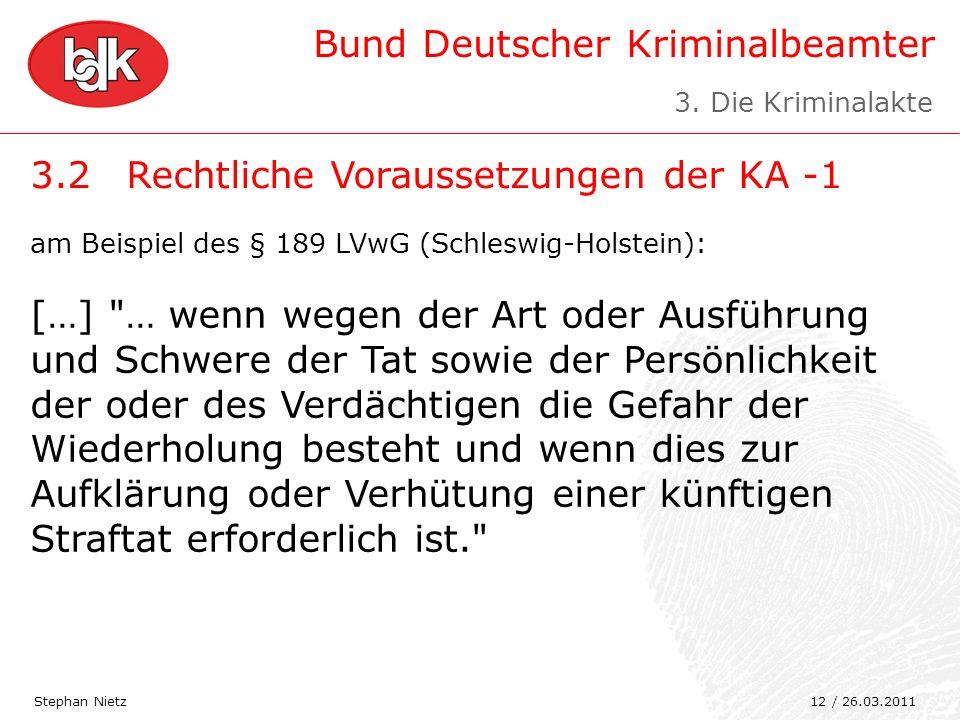 Bund Deutscher Kriminalbeamter 3.2Rechtliche Voraussetzungen der KA -1 Stephan Nietz am Beispiel des § 189 LVwG (Schleswig-Holstein): […]
