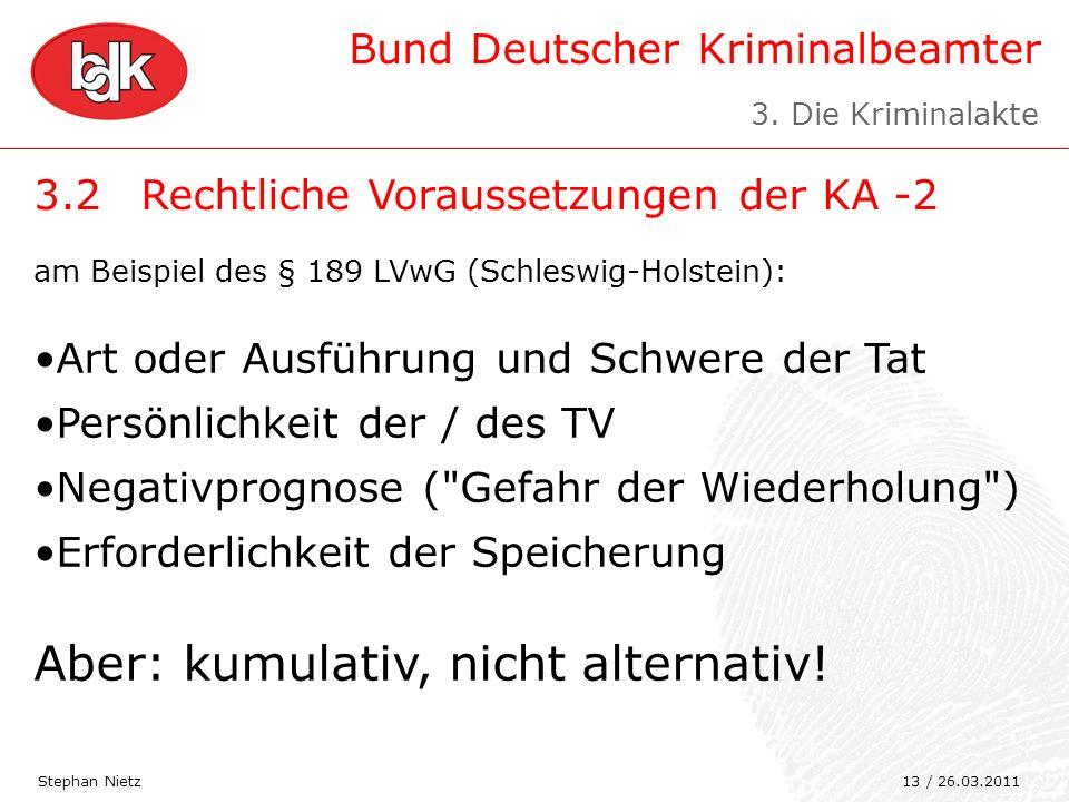 Bund Deutscher Kriminalbeamter 3.2Rechtliche Voraussetzungen der KA -2 Stephan Nietz am Beispiel des § 189 LVwG (Schleswig-Holstein): Art oder Ausführ