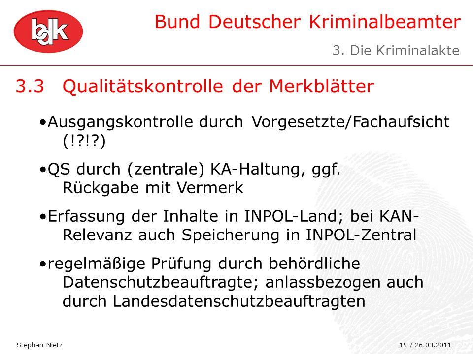 Bund Deutscher Kriminalbeamter 3.3Qualitätskontrolle der Merkblätter Stephan Nietz Ausgangskontrolle durch Vorgesetzte/Fachaufsicht (!?!?) QS durch (z