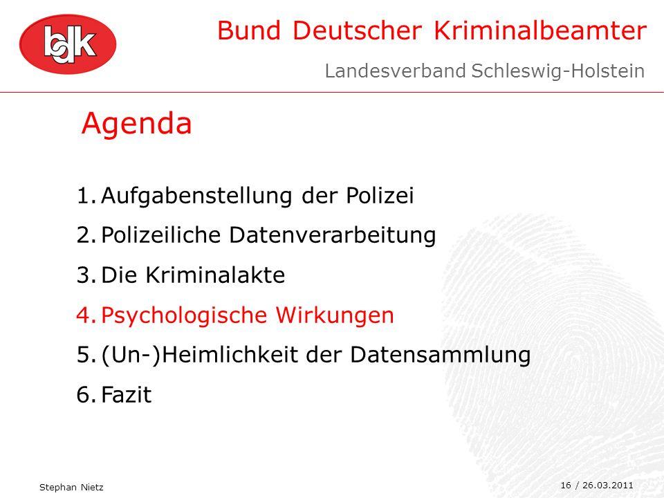 Bund Deutscher Kriminalbeamter 16 Agenda 1.Aufgabenstellung der Polizei 2.Polizeiliche Datenverarbeitung 3.Die Kriminalakte 4.Psychologische Wirkungen