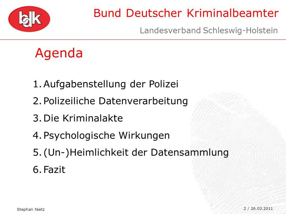 Bund Deutscher Kriminalbeamter 2 Agenda 1.Aufgabenstellung der Polizei 2.Polizeiliche Datenverarbeitung 3.Die Kriminalakte 4.Psychologische Wirkungen