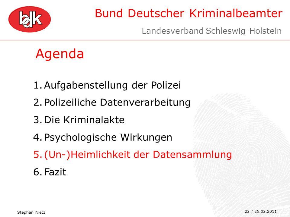 Bund Deutscher Kriminalbeamter 23 Agenda 1.Aufgabenstellung der Polizei 2.Polizeiliche Datenverarbeitung 3.Die Kriminalakte 4.Psychologische Wirkungen