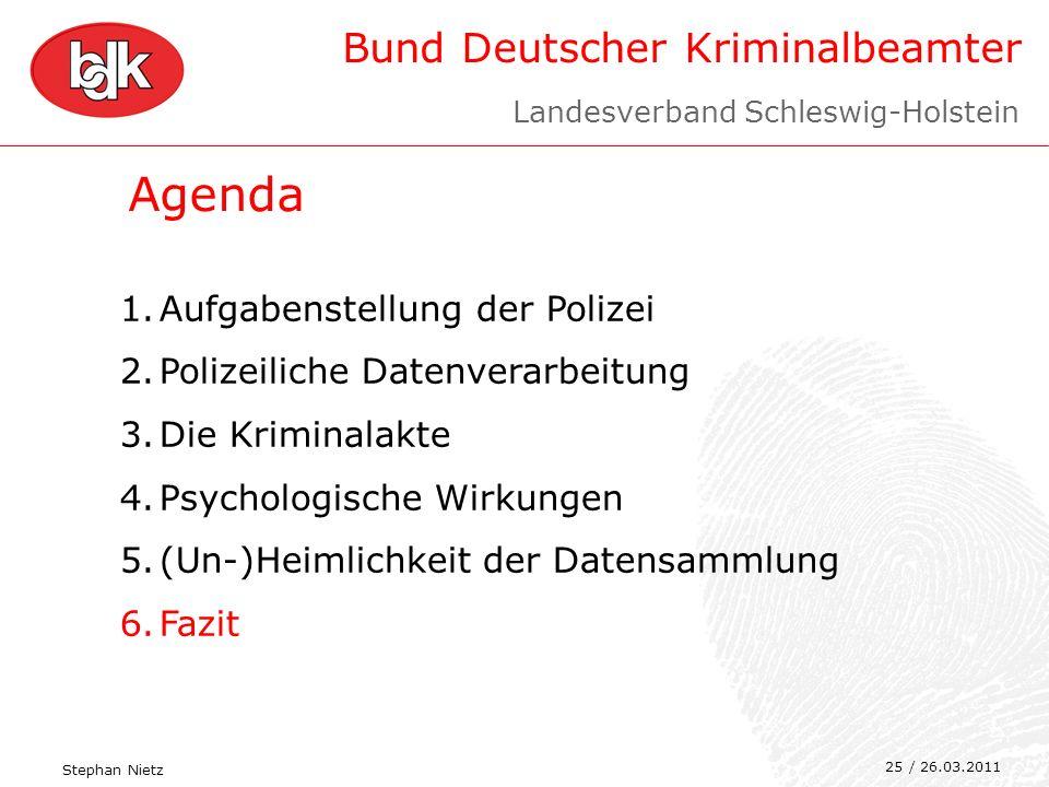 Bund Deutscher Kriminalbeamter 25 Agenda 1.Aufgabenstellung der Polizei 2.Polizeiliche Datenverarbeitung 3.Die Kriminalakte 4.Psychologische Wirkungen