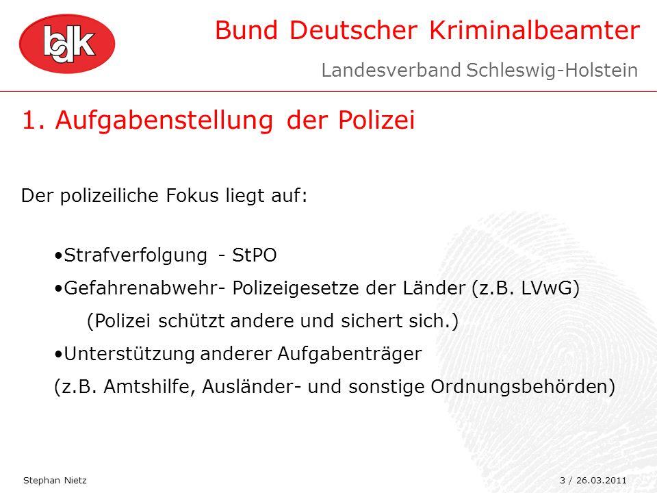 Bund Deutscher Kriminalbeamter 1. Aufgabenstellung der Polizei Stephan Nietz Der polizeiliche Fokus liegt auf: Strafverfolgung- StPO Gefahrenabwehr- P