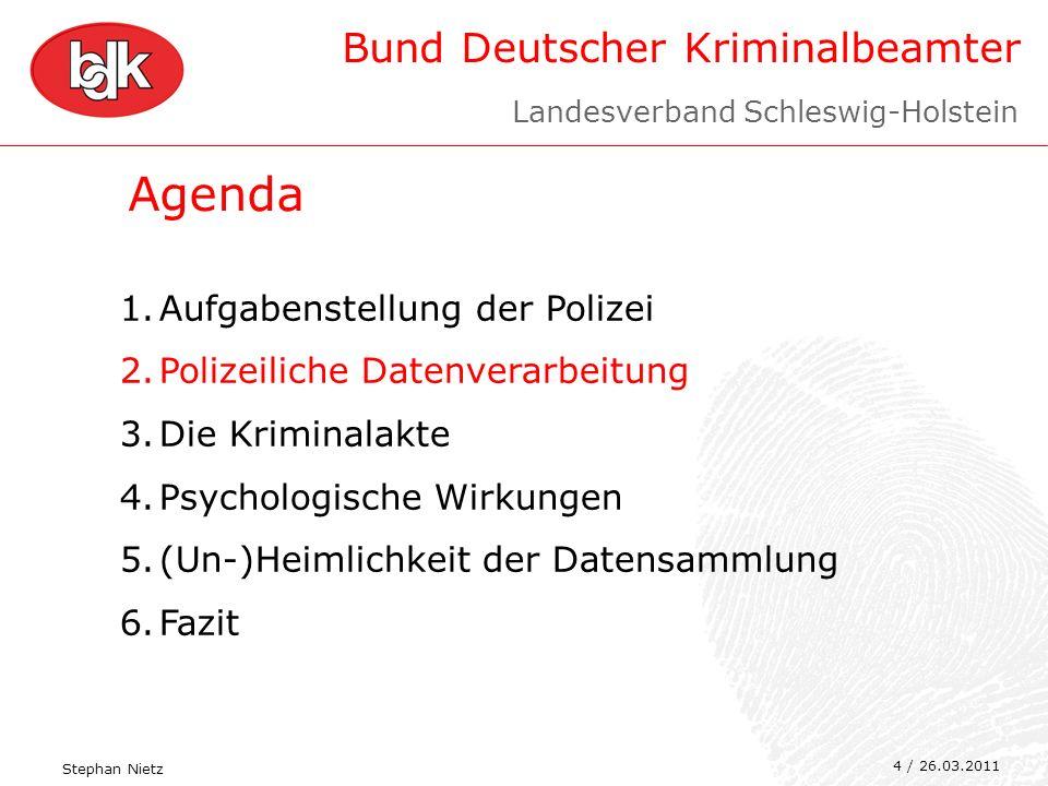 Bund Deutscher Kriminalbeamter 4 Agenda 1.Aufgabenstellung der Polizei 2.Polizeiliche Datenverarbeitung 3.Die Kriminalakte 4.Psychologische Wirkungen
