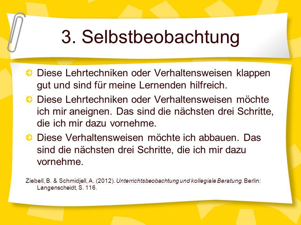 3. Selbstbeobachtung Diese Lehrtechniken oder Verhaltensweisen klappen gut und sind für meine Lernenden hilfreich. Diese Lehrtechniken oder Verhaltens