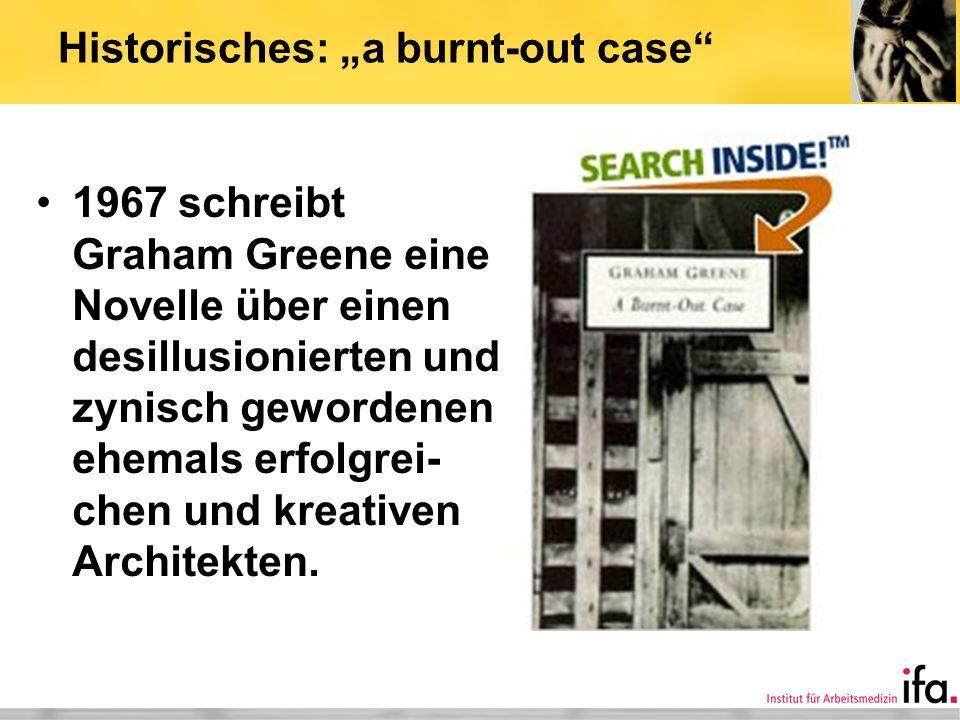 Historisches: a burnt-out case 1967 schreibt Graham Greene eine Novelle über einen desillusionierten und zynisch gewordenen ehemals erfolgrei- chen un