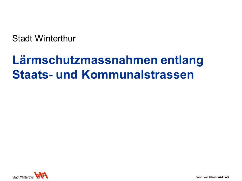 Stadt Winterthur Lärmschutzmassnahmen entlang Staats- und Kommunalstrassen