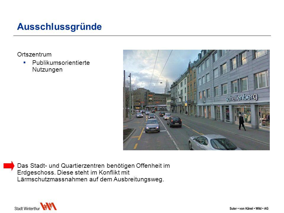Ausschlussgründe Ortszentrum Publikumsorientierte Nutzungen Das Stadt- und Quartierzentren benötigen Offenheit im Erdgeschoss.