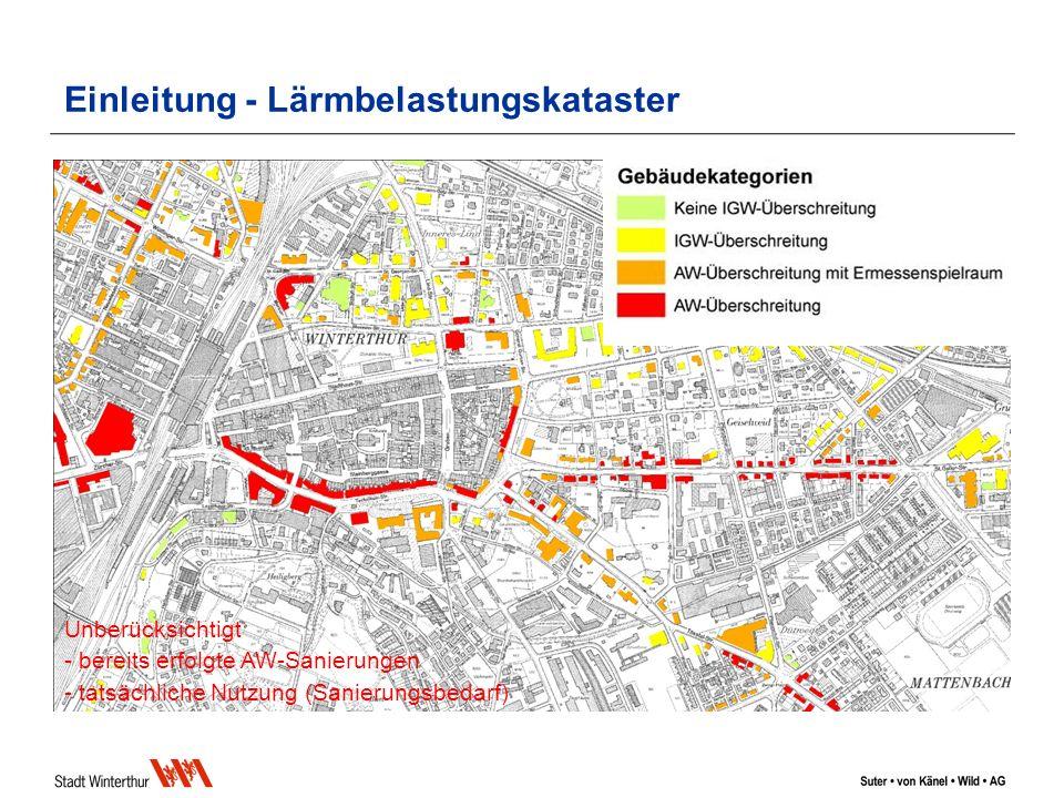 Einleitung - Lärmbelastungskataster Unberücksichtigt - bereits erfolgte AW-Sanierungen - tatsächliche Nutzung (Sanierungsbedarf)