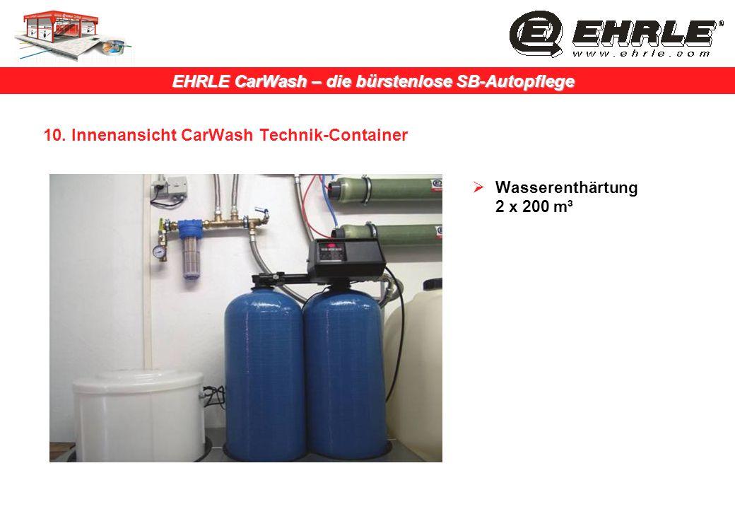 EHRLE CarWash – die bürstenlose SB-Autopflege 10. Innenansicht CarWash Technik-Container Wasserenthärtung 2 x 200 m³