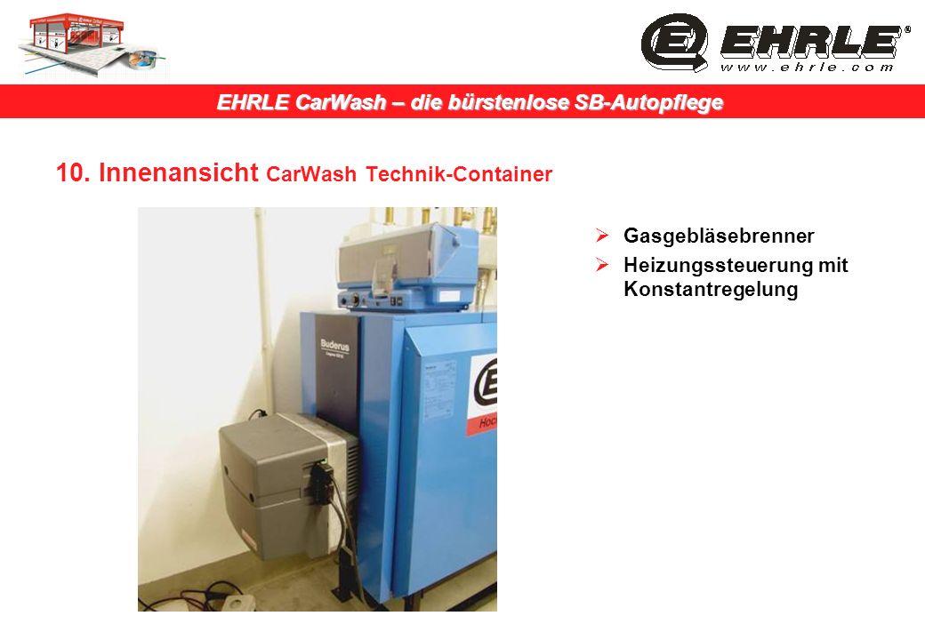 EHRLE CarWash – die bürstenlose SB-Autopflege 10. Innenansicht CarWash Technik-Container Gasgebläsebrenner Heizungssteuerung mit Konstantregelung