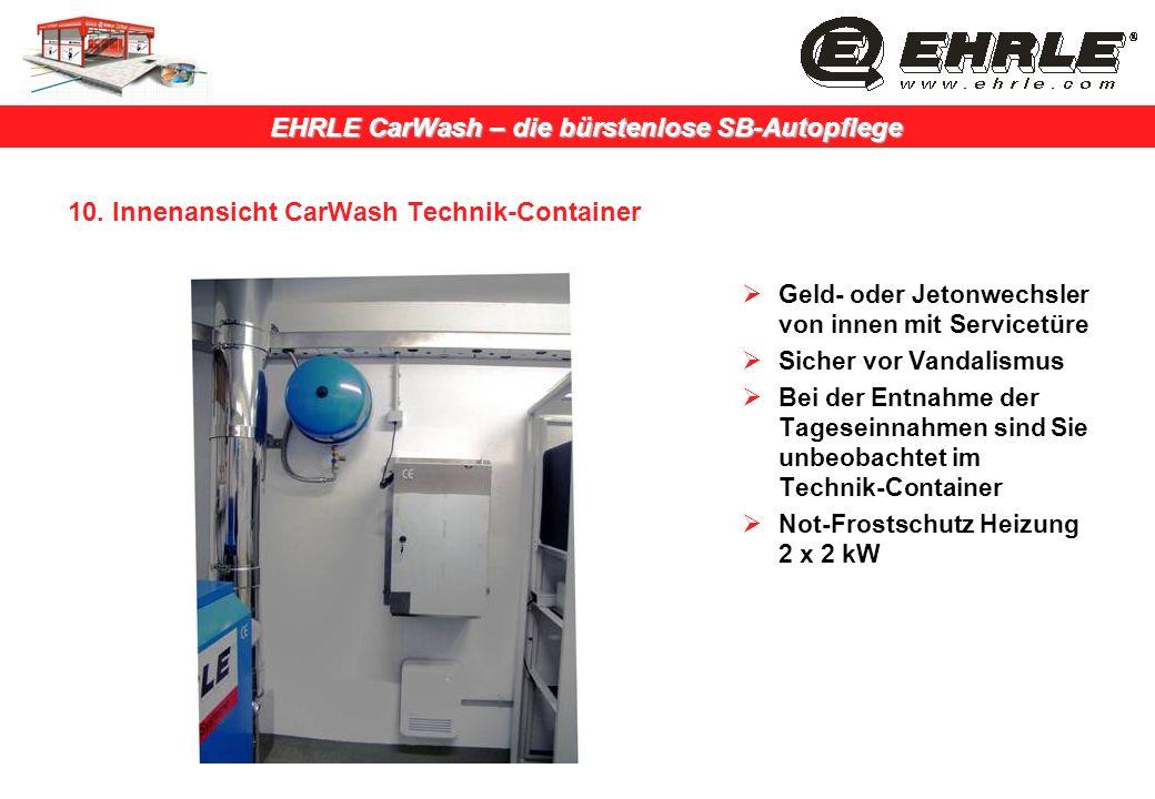 EHRLE CarWash – die bürstenlose SB-Autopflege 10. Innenansicht CarWash Technik-Container Geld- oder Jetonwechsler von innen mit Servicetüre Sicher vor
