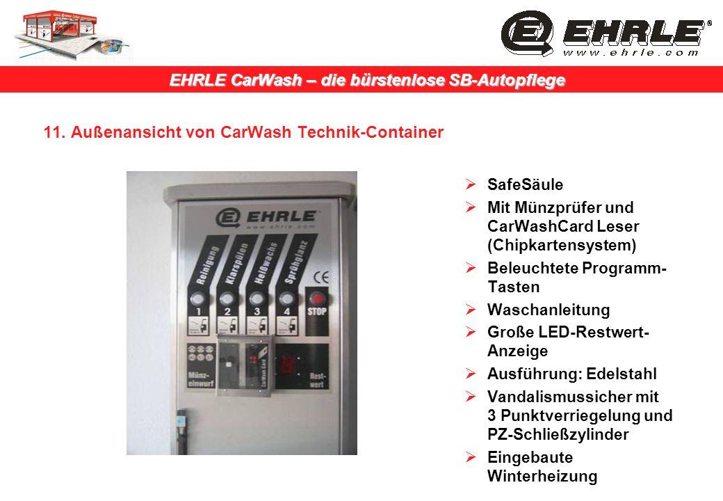 EHRLE CarWash – die bürstenlose SB-Autopflege 11. Außenansicht von CarWash Technik-Container SafeSäule Mit Münzprüfer und CarWashCard Leser (Chipkarte