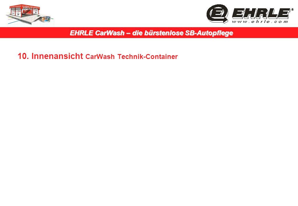 EHRLE CarWash – die bürstenlose SB-Autopflege 10. Innenansicht CarWash Technik-Container
