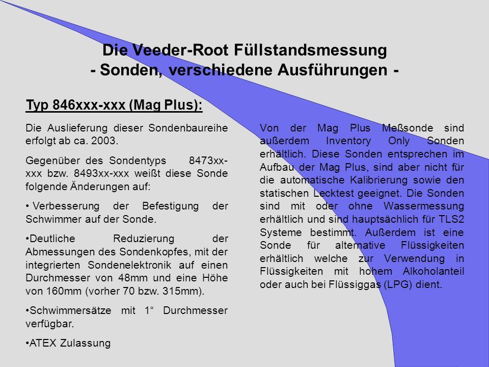 Die Veeder-Root Füllstandsmessung - Sonden, verschiedene Ausführungen - Von der Mag Plus Meßsonde sind außerdem Inventory Only Sonden erhältlich. Dies
