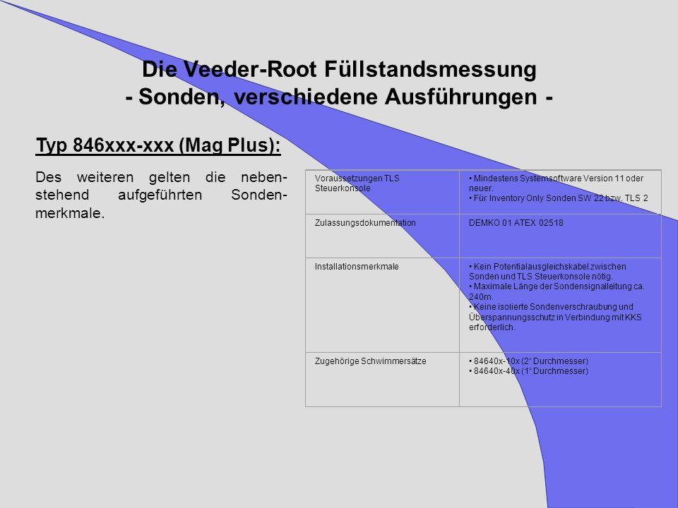 Die Veeder-Root Füllstandsmessung - Sonden, verschiedene Ausführungen - Typ 846xxx-xxx (Mag Plus): Des weiteren gelten die neben- stehend aufgeführten