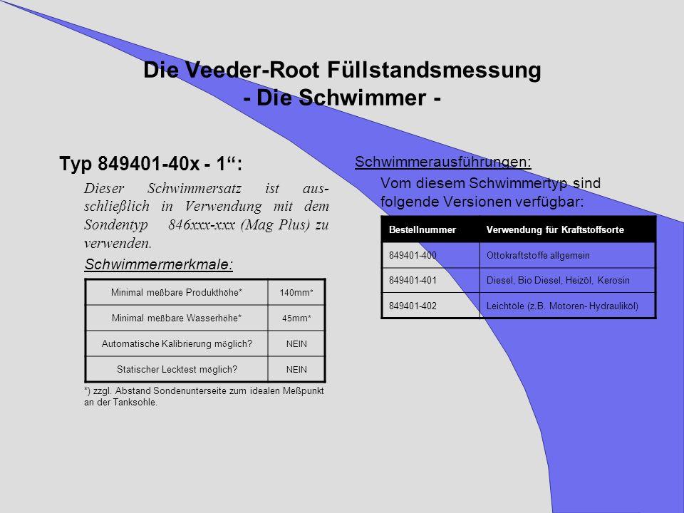 Die Veeder-Root Füllstandsmessung - Die Schwimmer - Typ 849401-40x - 1: Dieser Schwimmersatz ist aus- schließlich in Verwendung mit dem Sondentyp 846x