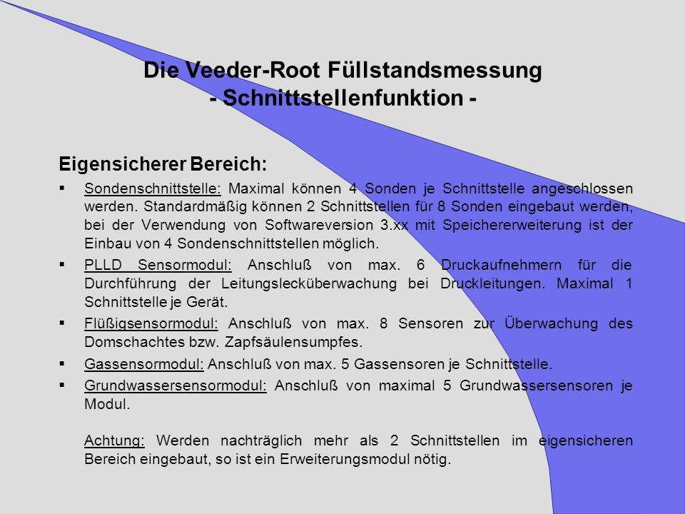 Die Veeder-Root Füllstandsmessung - Schnittstellenfunktion - Eigensicherer Bereich: Sondenschnittstelle: Maximal können 4 Sonden je Schnittstelle ange