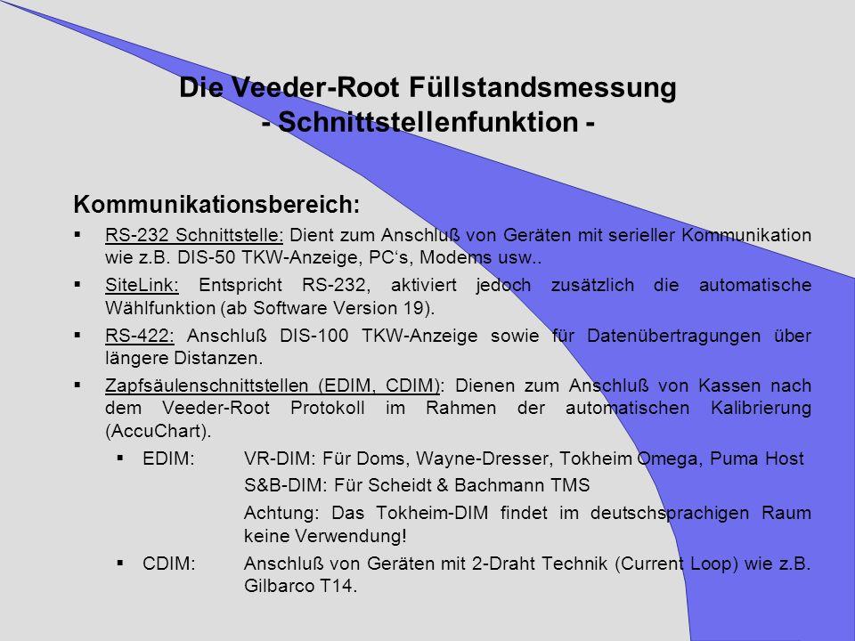 Die Veeder-Root Füllstandsmessung - Schnittstellenfunktion - Kommunikationsbereich: RS-232 Schnittstelle: Dient zum Anschluß von Geräten mit serieller