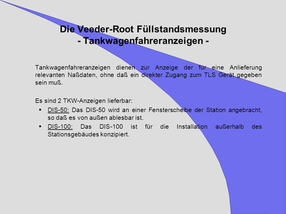 Die Veeder-Root Füllstandsmessung - Tankwagenfahreranzeigen - Tankwagenfahreranzeigen dienen zur Anzeige der für eine Anlieferung relevanten Naßdaten,