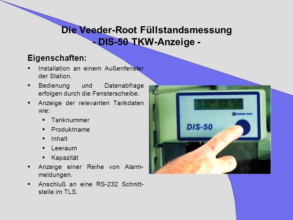 Die Veeder-Root Füllstandsmessung - DIS-50 TKW-Anzeige - Eigenschaften: Installation an einem Außenfenster der Station. Bedienung und Datenabfrage erf
