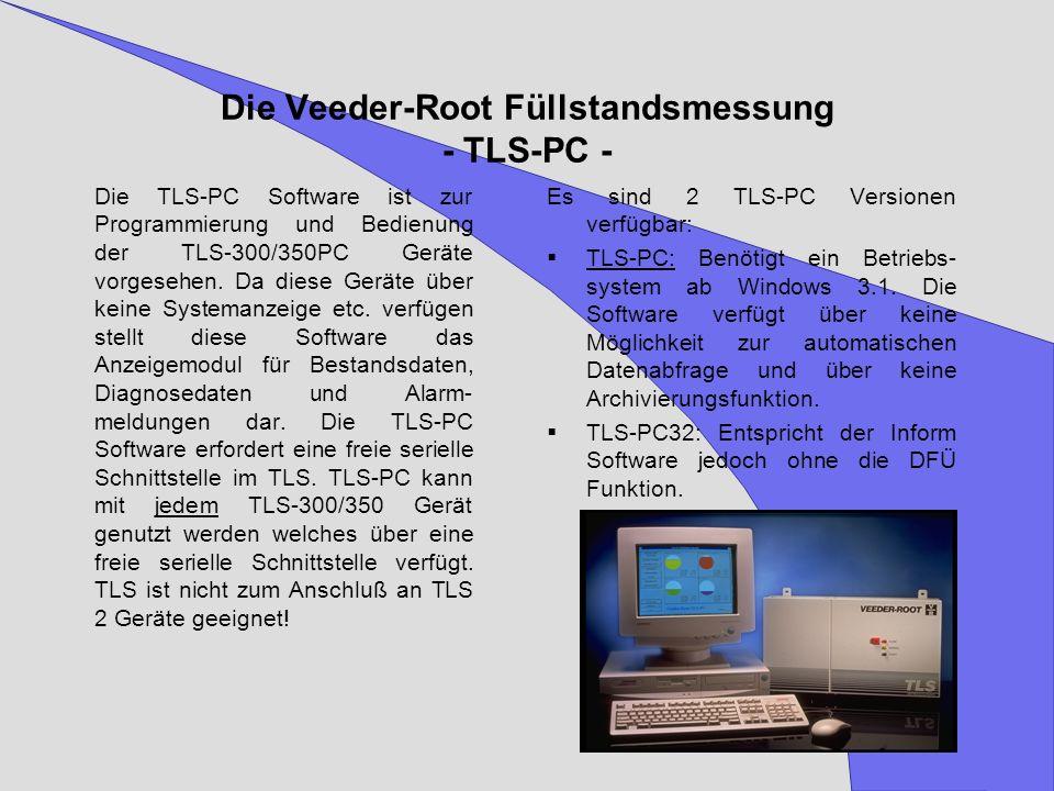 Die Veeder-Root Füllstandsmessung - TLS-PC - Die TLS-PC Software ist zur Programmierung und Bedienung der TLS-300/350PC Geräte vorgesehen. Da diese Ge