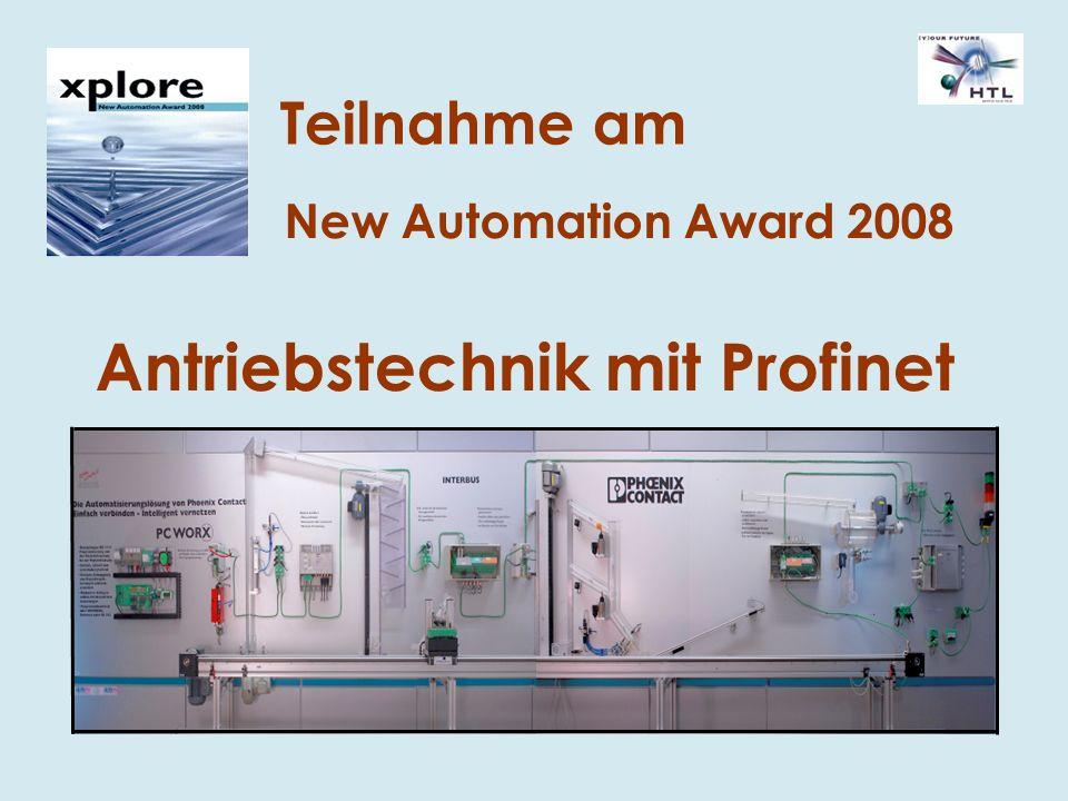 Antriebstechnik mit Profinet New Automation Award 2008 Teilnahme am