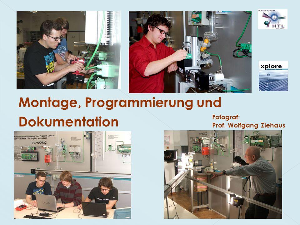 Montage, Programmierung und Dokumentation Fotograf: Prof. Wolfgang Ziehaus