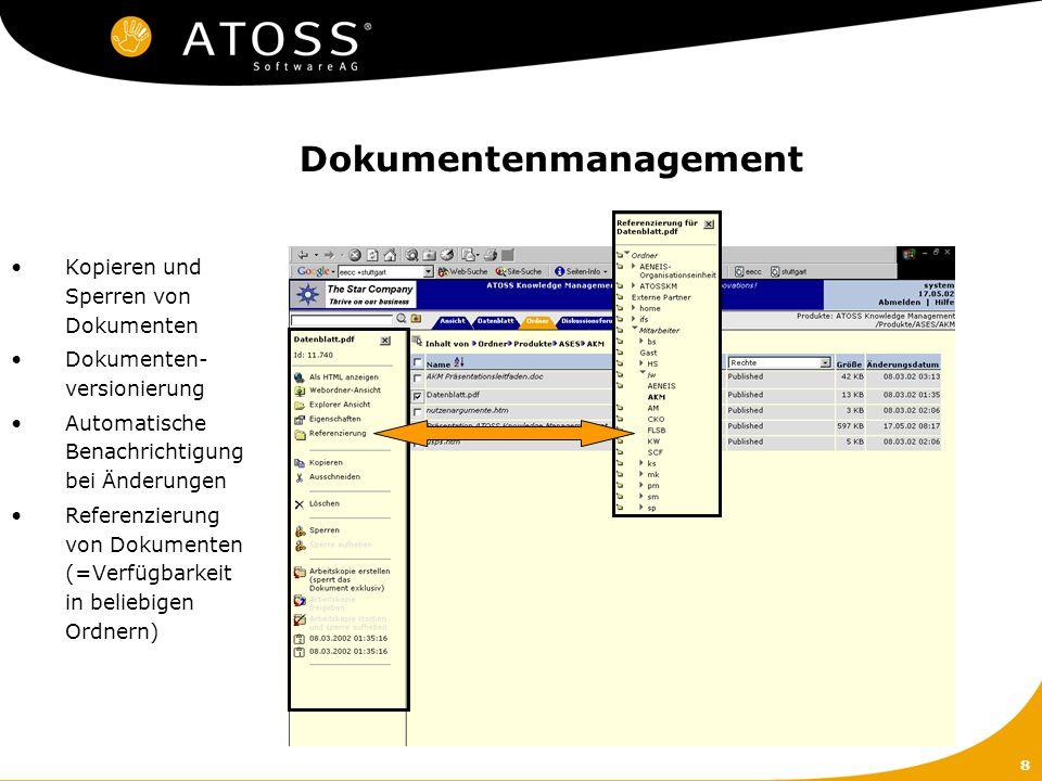 8 Dokumentenmanagement Kopieren und Sperren von Dokumenten Dokumenten- versionierung Automatische Benachrichtigung bei Änderungen Referenzierung von D