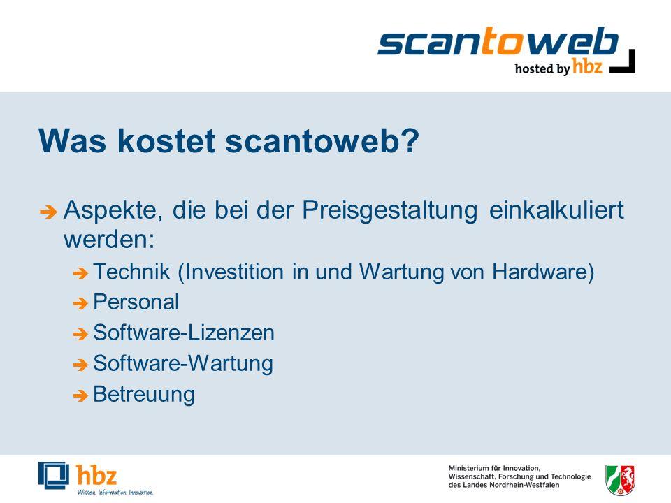 Was kostet scantoweb? Aspekte, die bei der Preisgestaltung einkalkuliert werden: Technik (Investition in und Wartung von Hardware) Personal Software-L