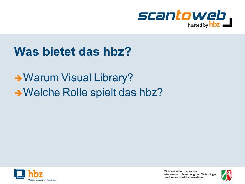 Was bietet das hbz? Warum Visual Library? Welche Rolle spielt das hbz?
