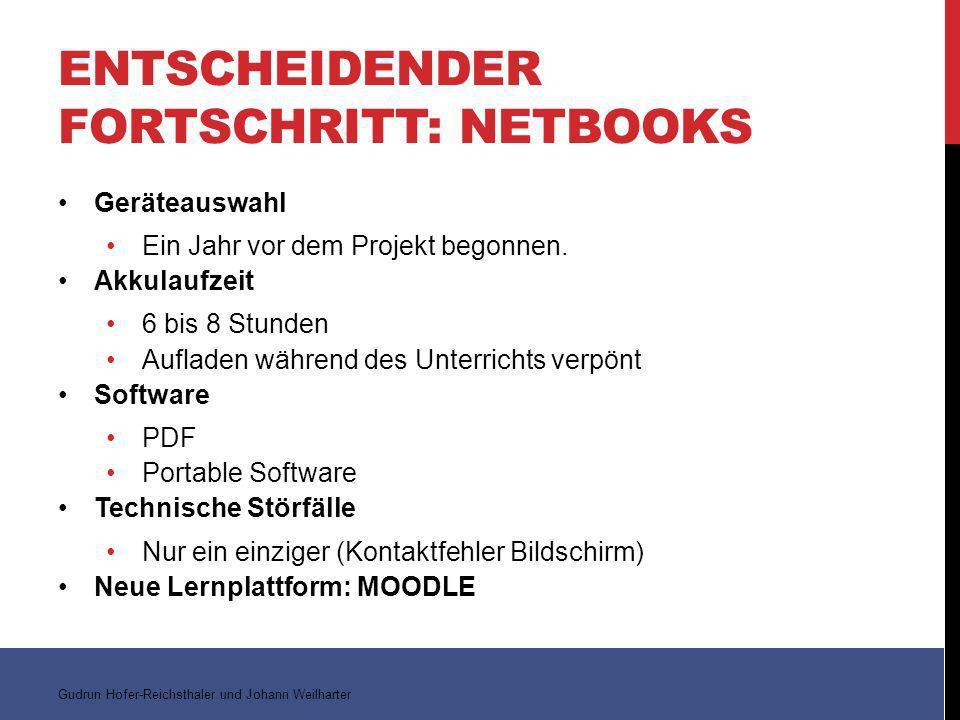 ENTSCHEIDENDER FORTSCHRITT: NETBOOKS Geräteauswahl Ein Jahr vor dem Projekt begonnen.