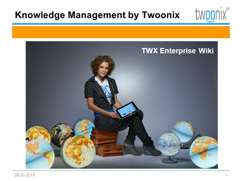 Knowledge Management by Twoonix 28.03.20141 TWX Enterprise Wiki
