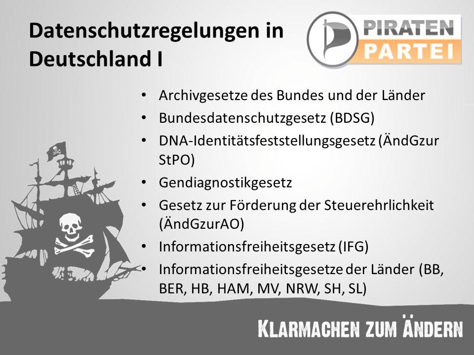 Datenschutzregelungen in Deutschland I Archivgesetze des Bundes und der Länder Bundesdatenschutzgesetz (BDSG) DNA-Identitätsfeststellungsgesetz (ÄndGz