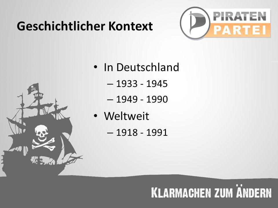 Geschichtlicher Kontext In Deutschland – 1933 - 1945 – 1949 - 1990 Weltweit – 1918 - 1991
