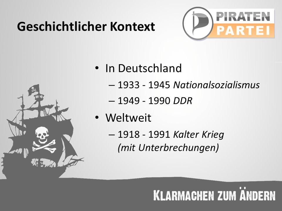 Geschichtlicher Kontext In Deutschland – 1933 - 1945 Nationalsozialismus – 1949 - 1990 DDR Weltweit – 1918 - 1991 Kalter Krieg (mit Unterbrechungen)