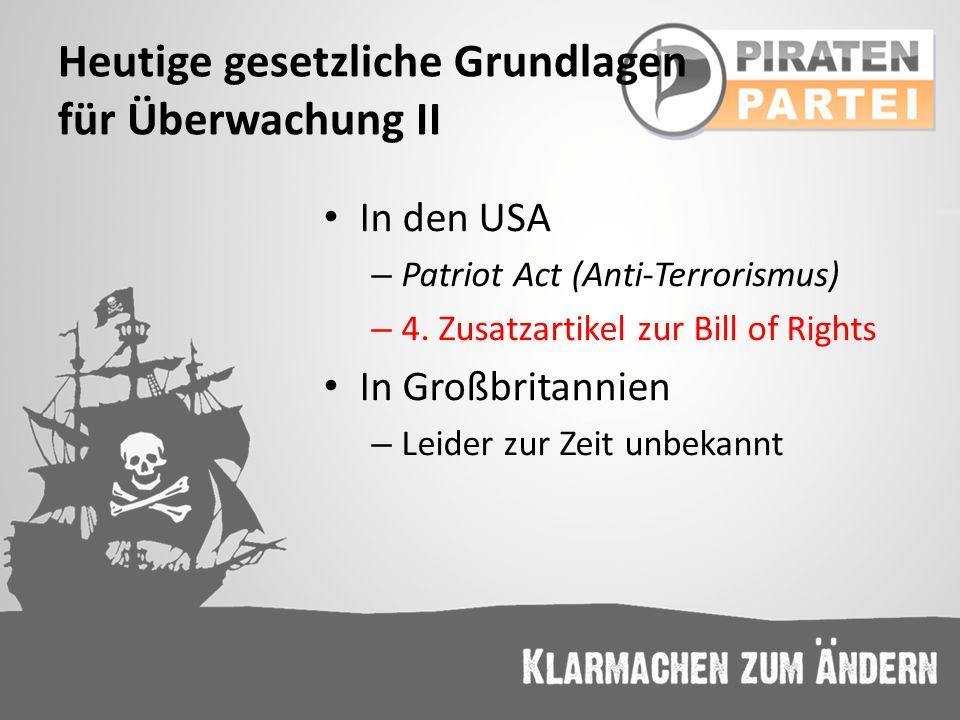 Heutige gesetzliche Grundlagen für Überwachung II In den USA – Patriot Act (Anti-Terrorismus) – 4. Zusatzartikel zur Bill of Rights In Großbritannien