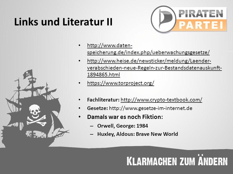 Links und Literatur II http://www.daten- speicherung.de/index.php/ueberwachungsgesetze/ http://www.daten- speicherung.de/index.php/ueberwachungsgesetz
