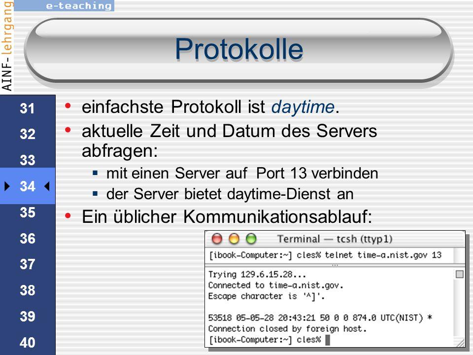 30 31 32 33 34 35 36 37 38 39 40 41 42 43 44 45 Protokolle ein Client kann einen Dienst nutzenClient wenn ein Port verbunden ist wenn das Protokoll be