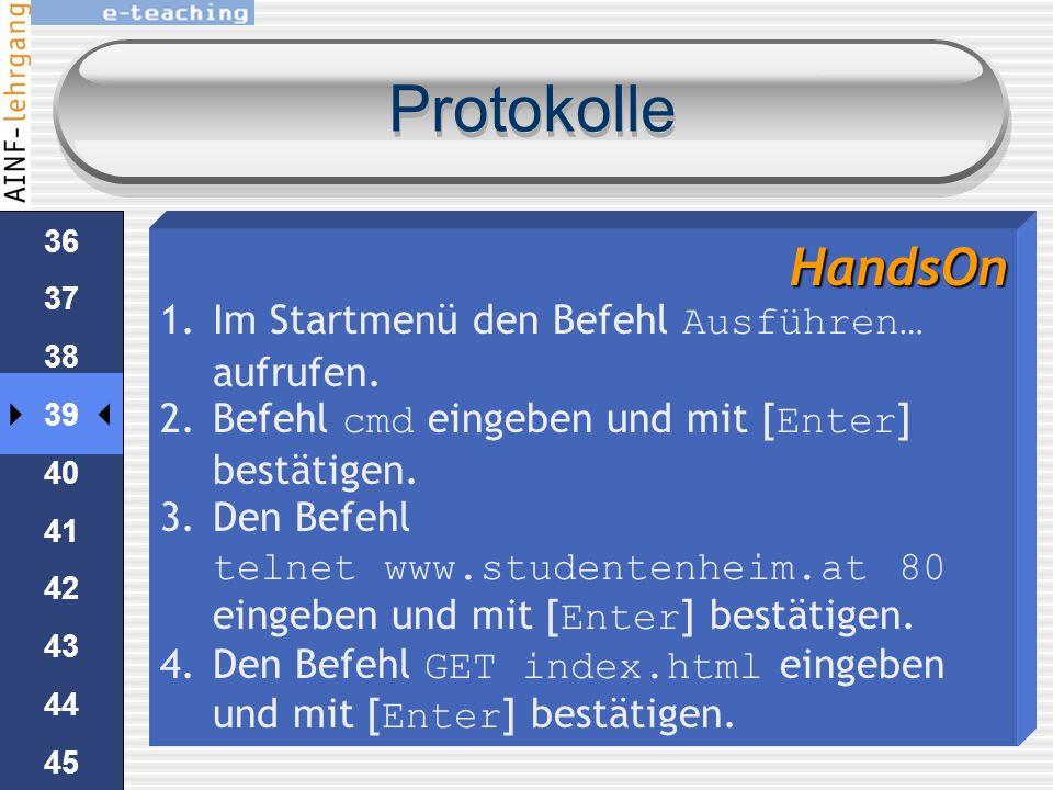 35 36 37 38 39 40 41 42 43 44 45 Protokolle In der Urversion des HTTP-Protokolls wurde nur der Dateiname übergebenHTTP erst später wurde der Domänen-N