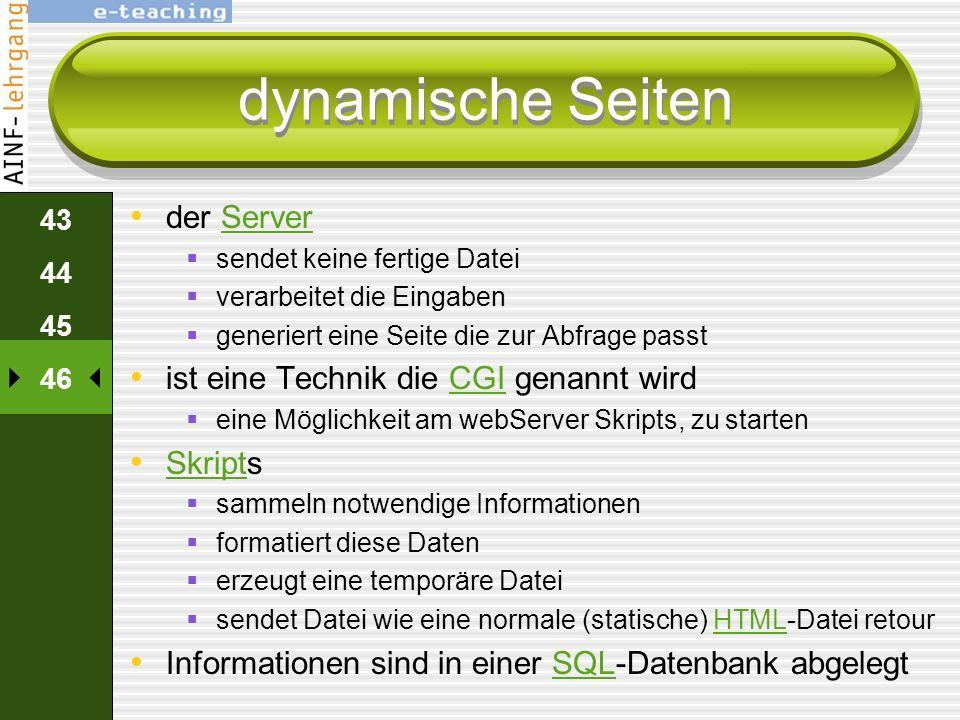 42 43 44 45 46 dynamische Seiten auf einer webSite befindet sich ein Gästebuch werden mit einem HTML-Formular Nachrichten eintragen Formular wird ausg