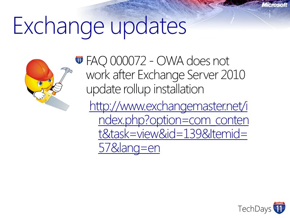 Exchange updates FAQ 000072 - OWA does not work after Exchange Server 2010 update rollup installation http://www.exchangemaster.net/i ndex.php?option=com_conten t&task=view&id=139&Itemid= 57&lang=en