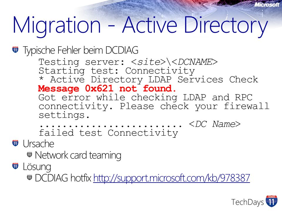 Migration - Active Directory Typische Fehler beim DCDIAG Testing server: \ Starting test: Connectivity * Active Directory LDAP Services Check Message 0x621 not found.