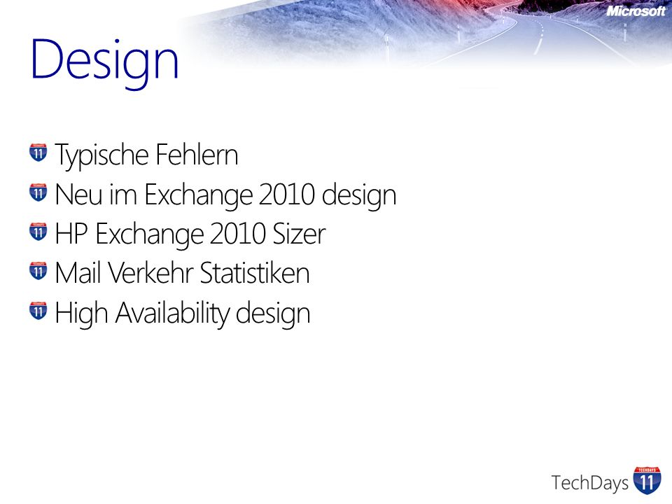 Design Typische Fehlern Neu im Exchange 2010 design HP Exchange 2010 Sizer Mail Verkehr Statistiken High Availability design