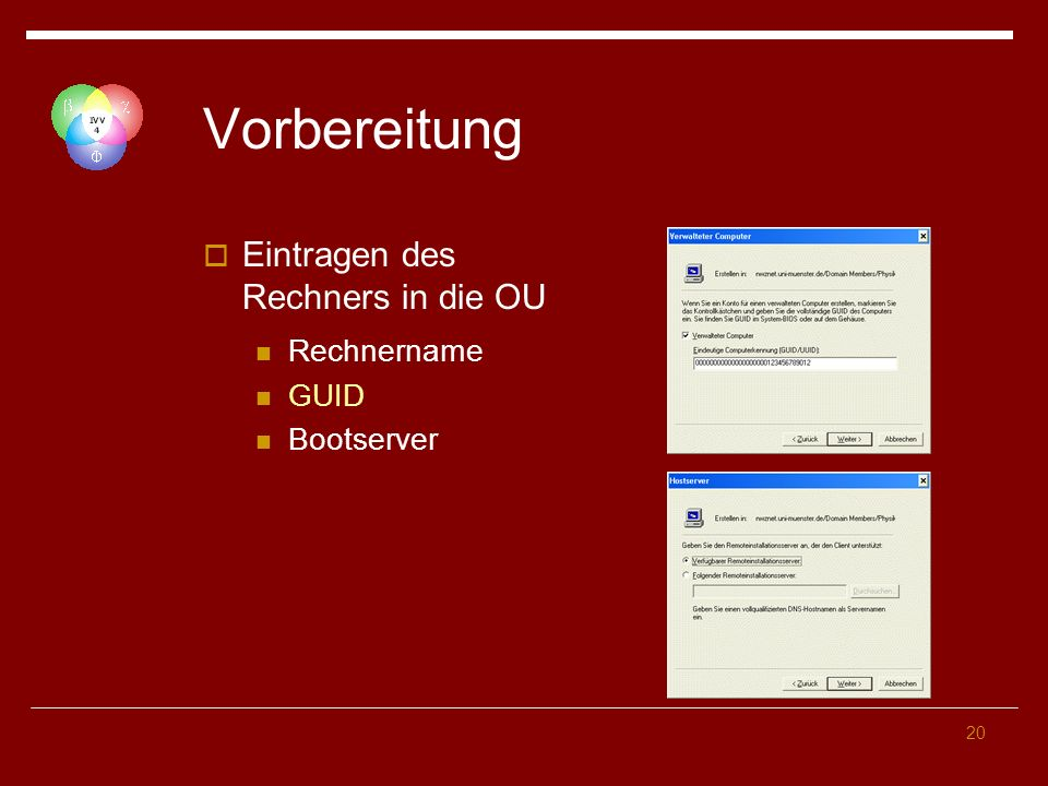 20 Vorbereitung Eintragen des Rechners in die OU Rechnername GUID Bootserver