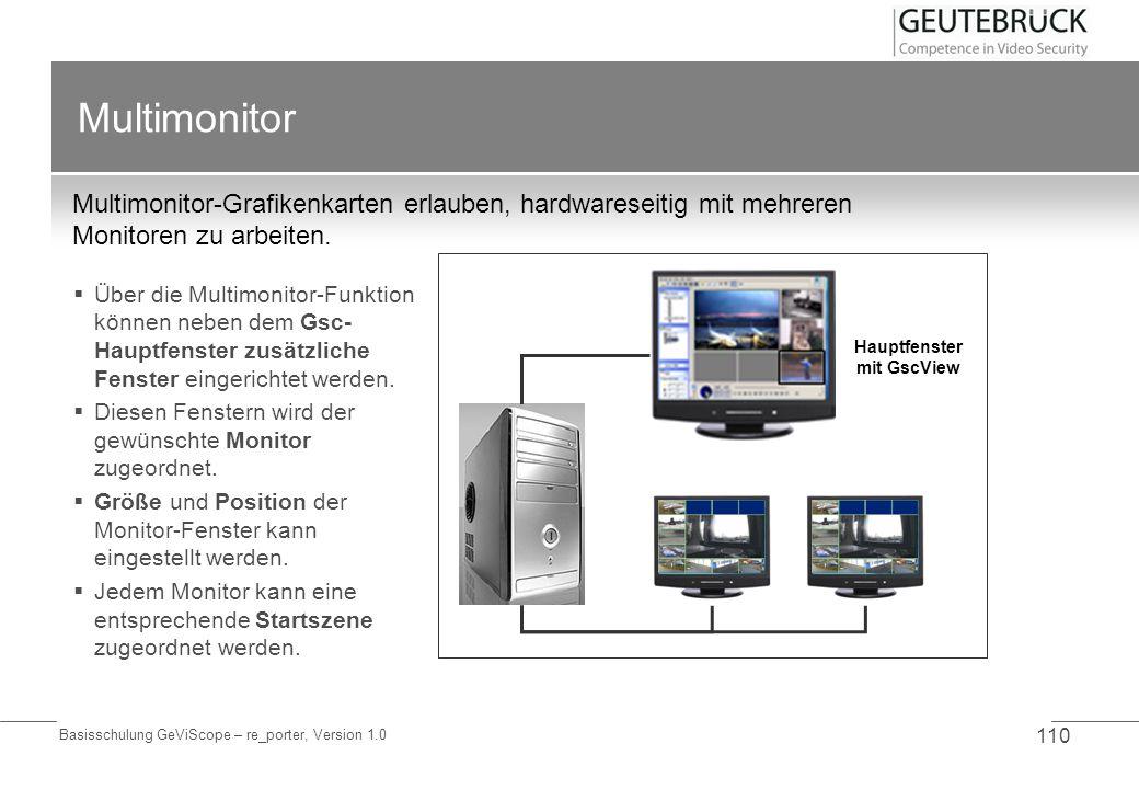 Basisschulung GeViScope – re_porter, Version 1.0 110 Multimonitor Multimonitor-Grafikenkarten erlauben, hardwareseitig mit mehreren Monitoren zu arbei