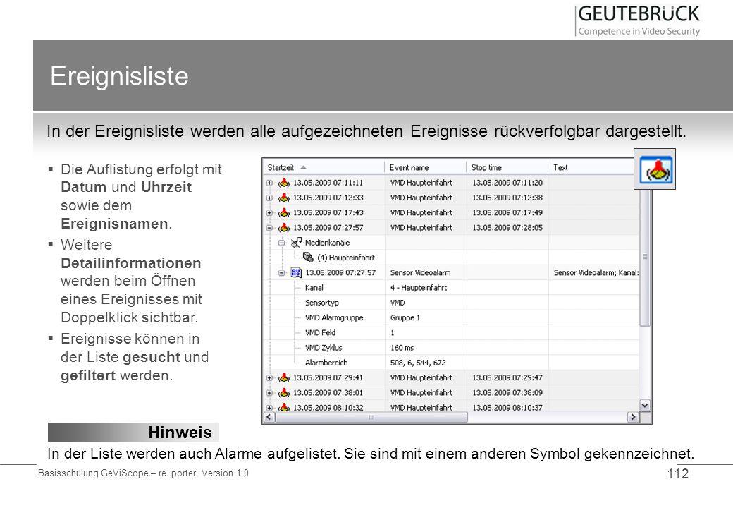 Basisschulung GeViScope – re_porter, Version 1.0 112 Ereignisliste In der Ereignisliste werden alle aufgezeichneten Ereignisse rückverfolgbar dargeste
