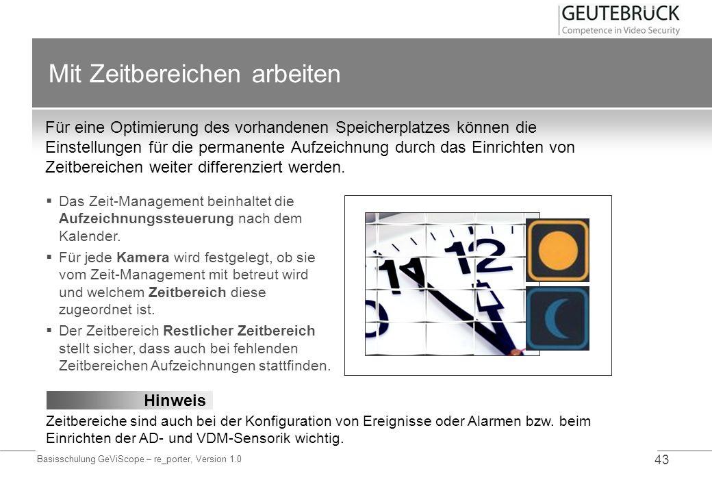 Basisschulung GeViScope – re_porter, Version 1.0 43 Mit Zeitbereichen arbeiten Für eine Optimierung des vorhandenen Speicherplatzes können die Einstel